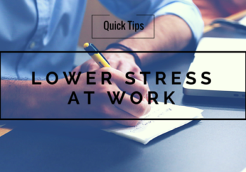 Tips For Lowering Stress At The Workplace