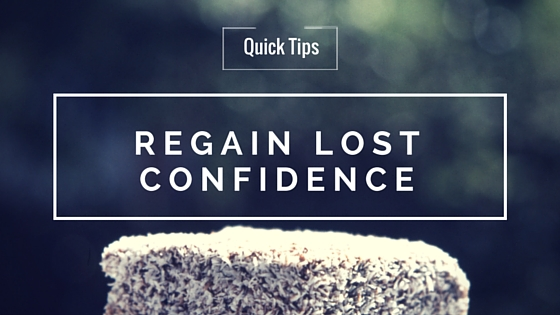 How to Regain Lost Confidence